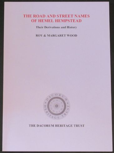 The Road and Street names of Hemel Hempstead - Their Derivation and History, by Roy and Margaret Wood
